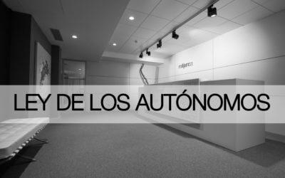 """LA PREVISIBLE """"NUEVA"""" LEY DE LOS AUTÓNOMOS"""
